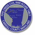 Pipe Creek Civil War Round Table - A Civil War History organization in Carroll County, Maryland